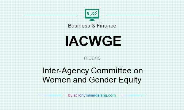 What does IACWGE mean? It stands for Inter-Agency Committee on Women and Gender Equity