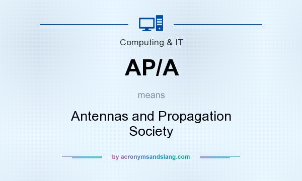 What does AP/A mean? It stands for Antennas and Propagation Society