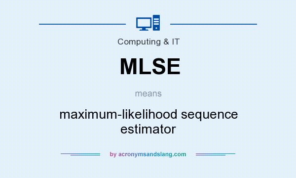 What does MLSE mean? It stands for maximum-likelihood sequence estimator