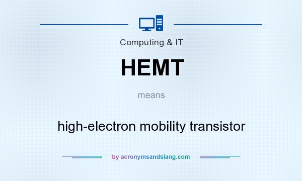 What does HEMT mean? It stands for high-electron mobility transistor