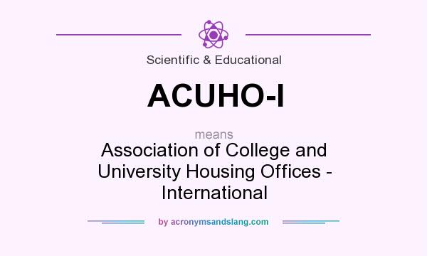 What does ACUHO-I mean? It stands for Association of College and University Housing Offices - International