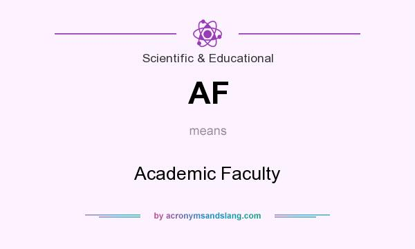 What does AF mean? It stands for Academic Faculty