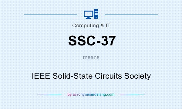 What does SSC-37 mean? It stands for IEEE Solid-State Circuits Society