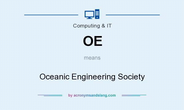 What does OE mean? It stands for Oceanic Engineering Society