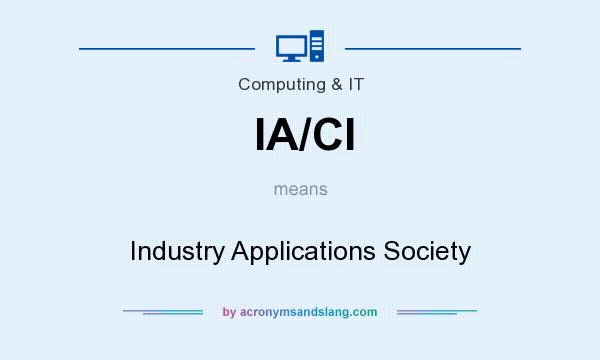 What does IA/CI mean? It stands for Industry Applications Society