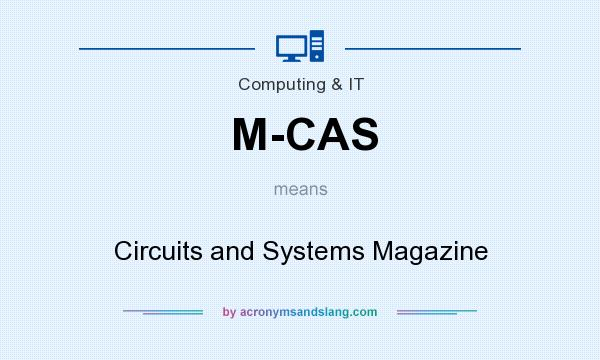 What does M-CAS mean? It stands for Circuits and Systems Magazine