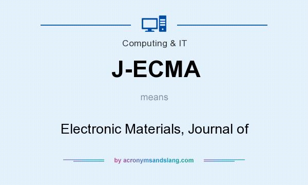 What does J-ECMA mean? It stands for Electronic Materials, Journal of