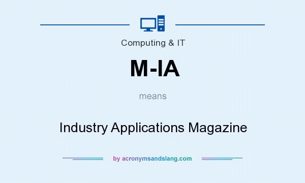 What does M-IA mean? It stands for Industry Applications Magazine