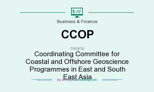 What does CCOP mean? It stands for Coordinating Committee for Coastal and Offshore Geoscience Programmes in East and South East Asia