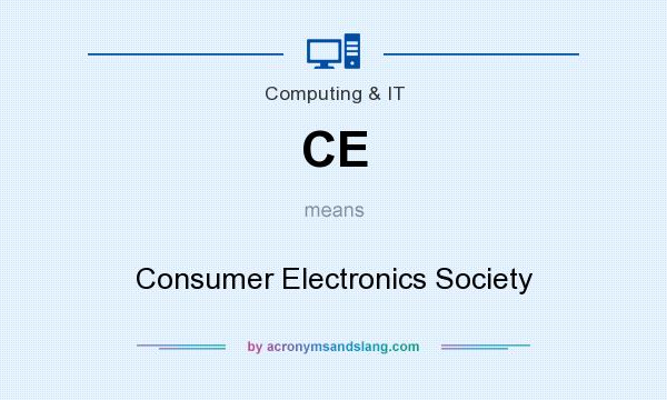 What does CE mean? It stands for Consumer Electronics Society