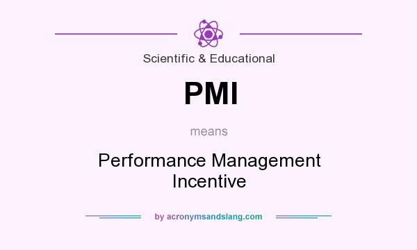 What does PMI mean? It stands for Performance Management Incentive