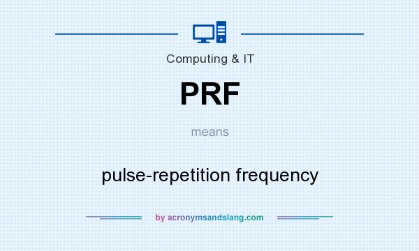 What does PRF mean? It stands for pulse-repetition frequency
