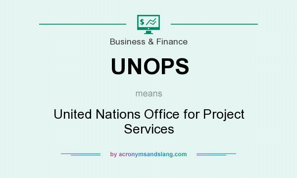 What does UNOPS mean? It stands for United Nations Office for Project Services