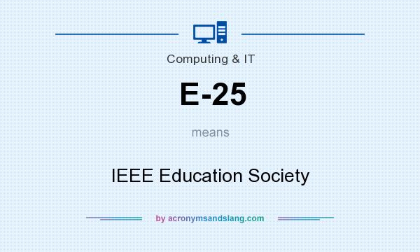 What does e 25 mean definition of e 25 e 25 stands for Ieee definition