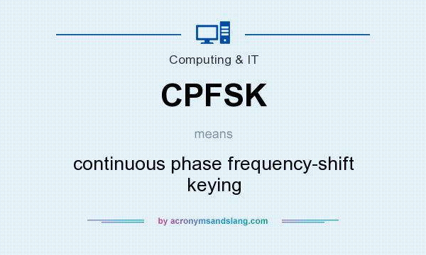 What does CPFSK mean? It stands for continuous phase frequency-shift keying
