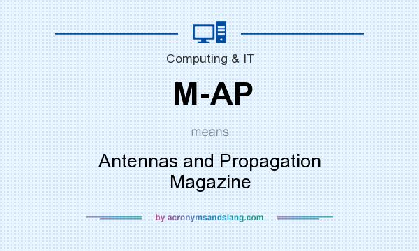 What does M-AP mean? It stands for Antennas and Propagation Magazine