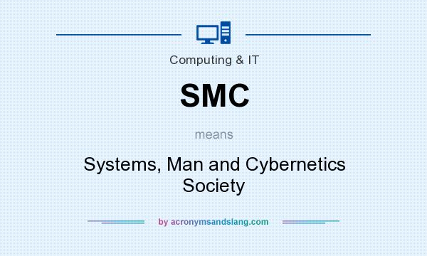 What does SMC mean? It stands for Systems, Man and Cybernetics Society