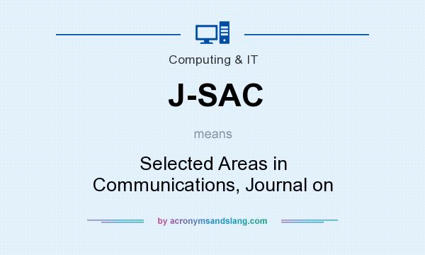 What does J-SAC mean? It stands for Selected Areas in Communications, Journal on