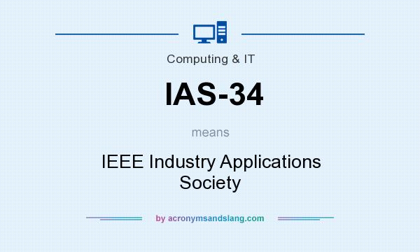 What does IAS-34 mean? It stands for IEEE Industry Applications Society