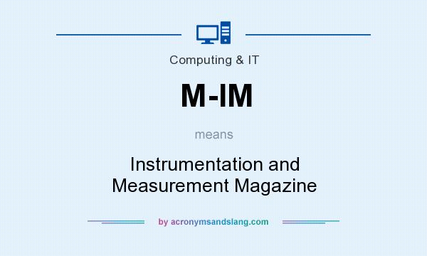 What does M-IM mean? It stands for Instrumentation and Measurement Magazine