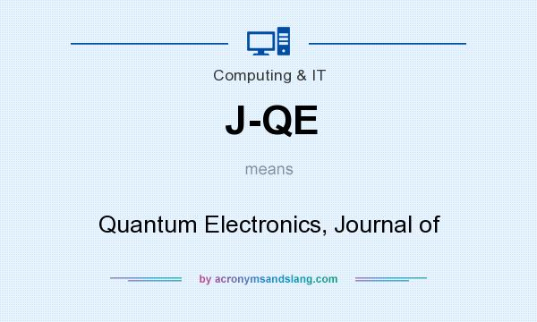 What does J-QE mean? It stands for Quantum Electronics, Journal of