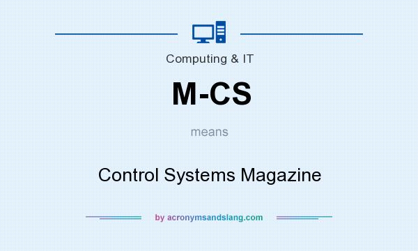 What does M-CS mean? It stands for Control Systems Magazine