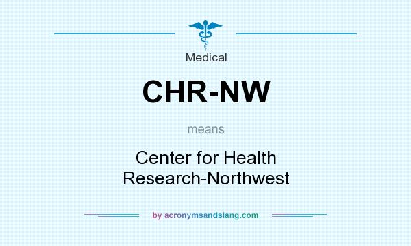 What does CHR-NW mean? It stands for Center for Health Research-Northwest