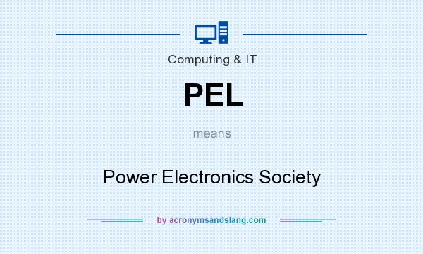 What does PEL mean? It stands for Power Electronics Society