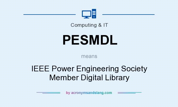 What does PESMDL mean? It stands for IEEE Power Engineering Society Member Digital Library