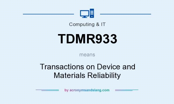 What does TDMR933 mean? It stands for Transactions on Device and Materials Reliability