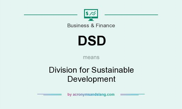 What does DSD mean? It stands for Division for Sustainable Development