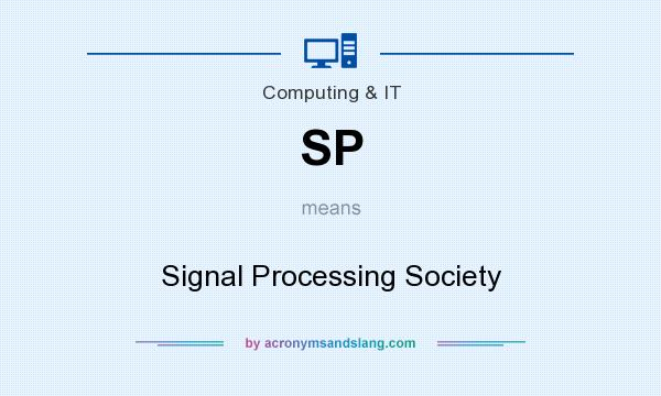 What does SP mean? It stands for Signal Processing Society
