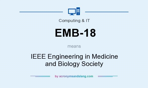What does EMB-18 mean? It stands for IEEE Engineering in Medicine and Biology Society