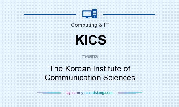 What does KICS mean? It stands for The Korean Institute of Communication Sciences