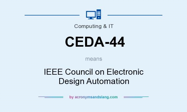 What does CEDA-44 mean? It stands for IEEE Council on Electronic Design Automation