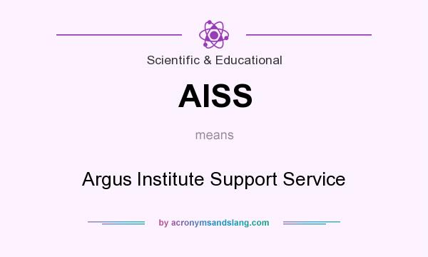 What does AISS mean? It stands for Argus Institute Support Service