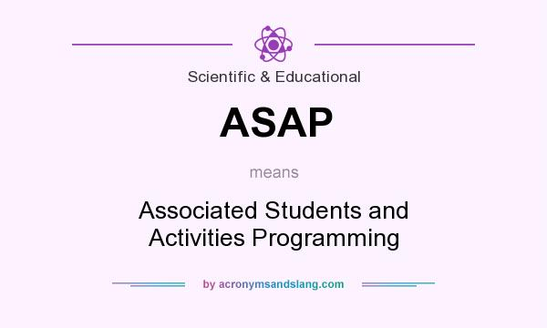 What does ASAP mean? It stands for Associated Students and Activities Programming