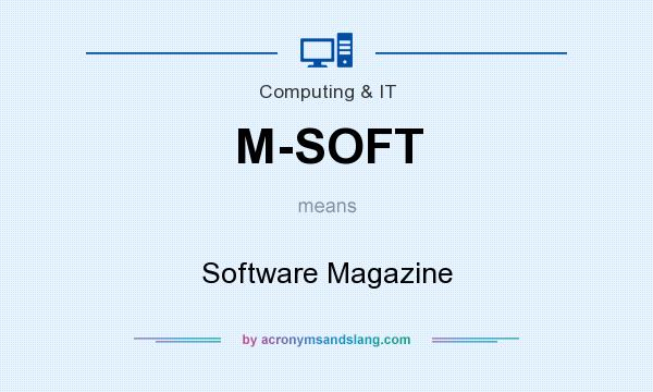 What does M-SOFT mean? It stands for Software Magazine