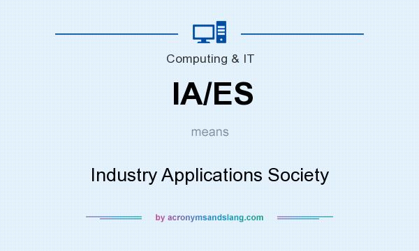 What does IA/ES mean? It stands for Industry Applications Society