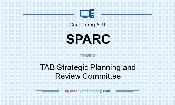 What does SPARC mean? It stands for TAB Strategic Planning and Review Committee