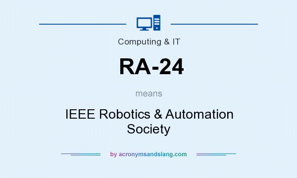 What does RA-24 mean? It stands for IEEE Robotics & Automation Society