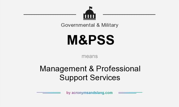 What does M&PSS mean? It stands for Management & Professional Support Services