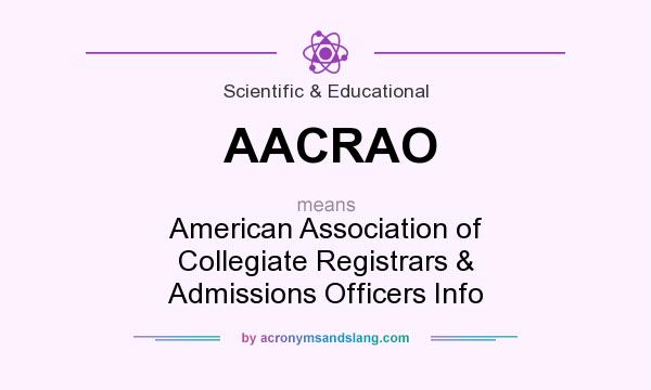 What does AACRAO mean? It stands for American Association of Collegiate Registrars & Admissions Officers Info