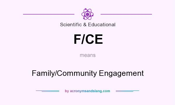 What does F/CE mean? It stands for Family/Community Engagement
