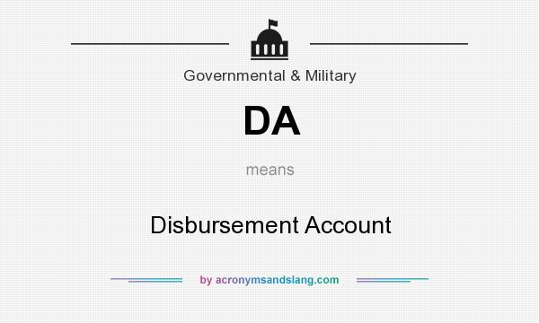 What does DA mean? It stands for Disbursement Account