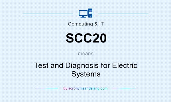 What does SCC20 mean? It stands for Test and Diagnosis for Electric Systems