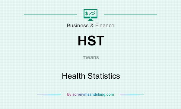What does HST mean? It stands for Health Statistics