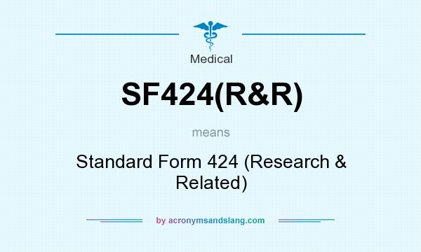What does SF424(R&R) mean? It stands for Standard Form 424 (Research & Related)