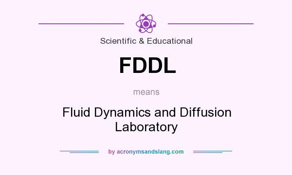 What does FDDL mean? It stands for Fluid Dynamics and Diffusion Laboratory