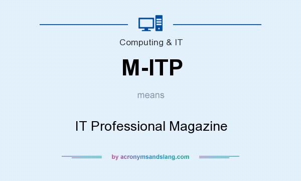 What does M-ITP mean? It stands for IT Professional Magazine